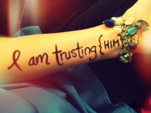 Sharpie Tattoo-I am trusting {HIM}